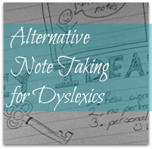 alternative note taking for dyslexics