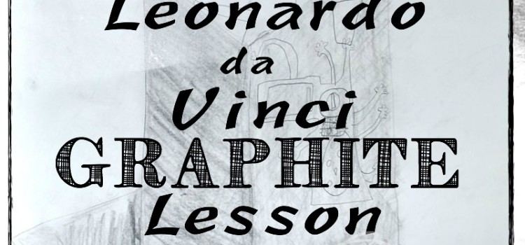 Leonardo da Vinci Graphite Lesson for kids