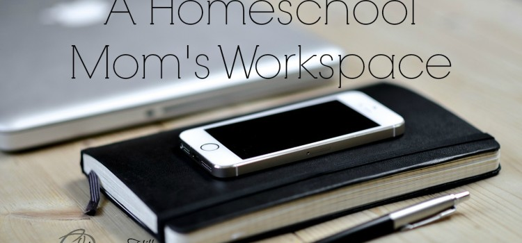 A Homeschool Mom's Workspace
