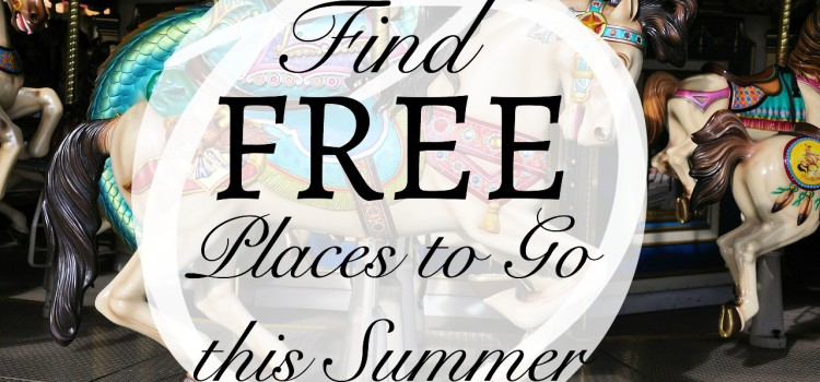 Find FREE Places to Go this Summer