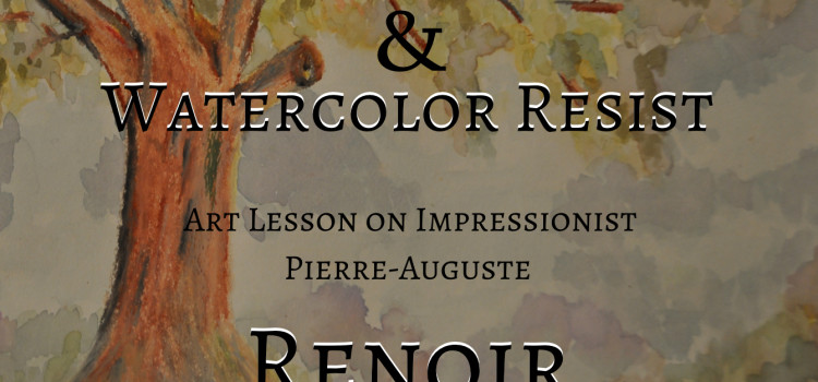 Renoir Oil Pastel & Watercolor Lesson