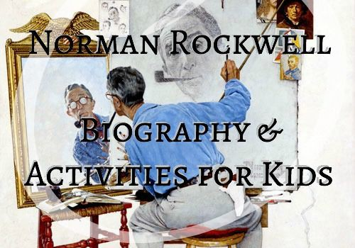 Norman Rockwell Biography and Activities for Kids